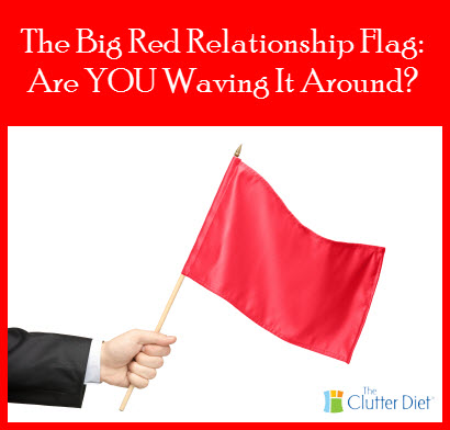 What is the big red flag in many relationships? And are YOU waving it around yourself?